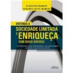 Livro - Entenda a Sociedade Limitada e Enriqueça com Seu(s) Sócio(s): um Manual para Sócios, Administradores E, Até, para Advogados Auxiliarem o Sucesso de Seus Clientes