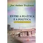 Livro - Entre a Poética e a Política: Teologia Moral e Espiritualidade