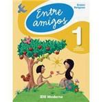 Livro - Entre Amigos - 1º Ano (Antiga Alfabetização)