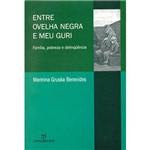 Livro - Entre Ovelha Negra e Meu Guri: Família, Pobreza e Delinquência