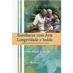 Livro - Envelhecer com Arte Longevidade e Saúde