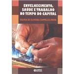 Livro - Envelhecimento, Saúde e Trabalho no Tempo do Capital