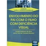Livro - Envolvimento do Pai com o Filho com Deficiência Visual - Coleção Família e Interdisciplinaridade