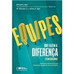 Livro - Equipes que Fazem a Diferença (Team Building) - Estratégias Comprovadas para Desenvolver Equipes de Alta Performance