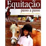 Livro - Equitação Passo a Passo: Aprenda a Montar, Trotar e Galopar