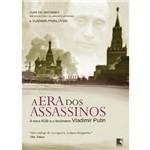 Livro - Era dos Assassinos - a Nova KGB e o Fenômeno Vladimir Putin, a
