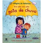 Livro - Era uma Vez uma Gota de Chuva: Coleção Milagres da Natureza