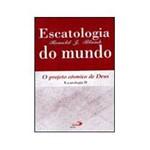 Livro - Escatologia do Mundo - o Projeto Cósmico de Deus