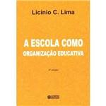 Livro - Escola Como Organização Educativa, a