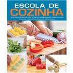 Livro - Escola de Cozinha: Receitas Ilustradas com Técnicas de Preparação Passo a Passo