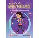 Livro - Escola de Estrelas: a Canção de Bárbara - Vol.4
