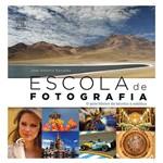Livro - Escola de Fotografia: o Guia Básico da Técnica à Estética