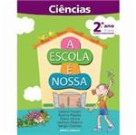 Livro - Escola é Nossa - Ciências, a - 2º Ano - 1ª Série - Ensino Fundamental