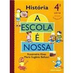 Livro - Escola é Nossa - História - 4ª Série - 1º Grau