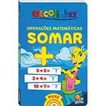 Livro - Escolinha: Operações Matematicas-Somar