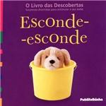 Livro - Esconde-esconde: Surpresas Divertidas para Estimular o Seu Bebê - Coleção o Livro das Descobertas