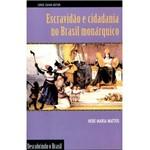 Livro - Escravidão e Cidadania no Brasil Monárquico