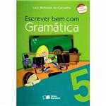 Livro - Escrever Bem com Gramática - 5º Ano - Conforme a Nova Ortografia