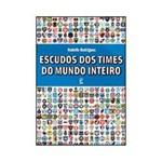 Livro - Escudos dos Times do Mundo Inteiro