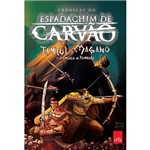 Livro - Espadachim de Carvão : Tamtul e Magano e a Ameaça de Rumbaba