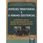 Livro - Espécies Tributárias e o Mínimo Existencial: Contributo para o Desenvolvimento de um Estado Fiscal Sustentável