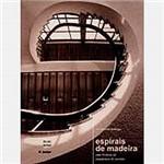 Livro - Espirais de Madeira: uma História da Arquitetura de Curitiba