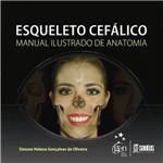 Livro - Esqueleto Cefálico - Manual Ilustrado de Anatomia