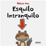 Livro - Esquilo Intranquilo