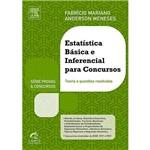 Livro - Estatística Básica e Inferencial para Concursos: Teoria e Questões Resolvidas - Série Provas e Concursos