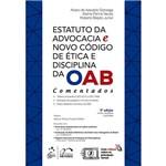 Livro - Estatuto da Advocacia e Novo Código de Ética e Disciplina da OAB Comentados