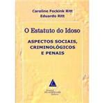 Livro - Estatuto do Idoso, O: Aspectos Sociais, Criminológicos e Penais