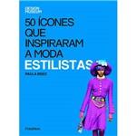 Livro - Estilistas: 50 Ícones que Inspiraram a Moda