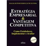 Livro - Estratégia Empresarial & Vantagem Competitiva: Como Estabelecer, Implementar e Avaliar