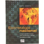 Livro - Estratégia Nacional: a Cooperação Sul-Americana Como Caminho para a Inserção Internacional do Brasil