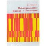 Livro - Estruturalismo: Russos X Franceses