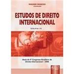 Livro - Estudos de Direito Internacional, V.7: Anais do 4º Congresso Brasileiro de Direito Internacional