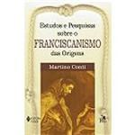 Livro - Estudos e Pesquisas Sobre o Franciscanismo das Origens