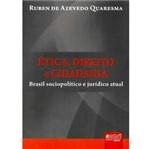 Livro - Ética, Direito e Cidadania - Brasil Sociopolítico e Jurídico Atual
