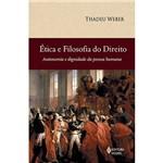 Livro - Ética e Filosofia do Direito: Autonomia e Dignidade da Pessoa Humana