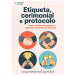 Livro - Etiqueta, Cerimonial e Protocolo: Como Receber Estrangeiros e Organizar um Evento de Sucesso