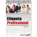 Livro Etiqueta Profissional - Como se Comportar em um Ambiente Empresarial