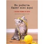 Livro - eu Poderia Fazer Xixi Aqui e Outros Poemas de Gatos