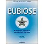 Livro - Eubiose: a Vida Sem Mistérios, os Mistérios da Vida