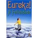 Livro - Eureka!: a Felicidade