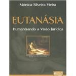 Livro - Eutanásia - Humanizando a Visão Jurídica