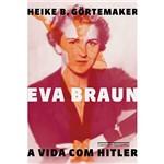 Livro - Eva Braun - a Vida com Hitler