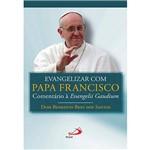 Livro - Evangelizar com o Papa Francisco: Comentário à Evangelii Gaudium