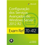 Livro - Exam Ref 70-412: Configuração dos Serviços Avançados do Windows Server 2012 R2