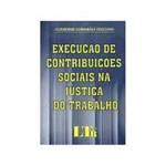 Livro - Execuçao de Contribuiçoes Sociais na Justiça do Tr