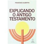 Livro - Explicando o Antigo Testamento